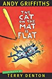 The cat on the mat is flat / Andy Griffiths ; illustrated by Terry Denton