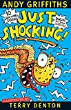 Just shocking! / Andy Griffiths ; illustrated by Terry Denton