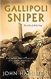 Gallipoli sniper : the life of Billy Sing / John Hamilton