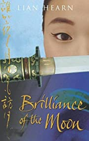 Brilliance of the Moon (Tales of the Otori…