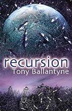 Recursion by Tony Ballantyne