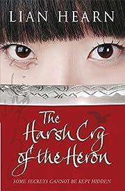 The Harsh Cry of the Heron de Lian Hearn