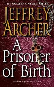 A Prisoner of Birth de Jeffrey Archer