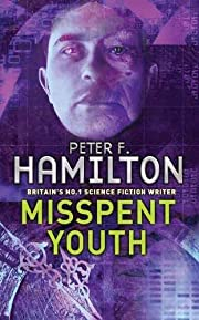 Misspent Youth av Peter F. Hamilton
