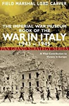 mperial War Museum book of the war in Italy,…