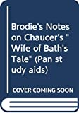 Brodie's notes on Chaucer's 'The Wife of Bath's Tale' / I.G. Handyside