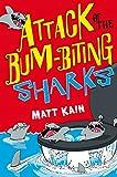 Attack of the bum-biting sharks / Matt Kain ; illustrated by Jim Field