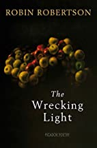 The wrecking light by Robin Robertson