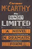 The Sunset Limited : a novel in dramatic form / Cormac McCarthy