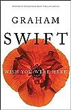 Wish You Were Here (Graham Swift)