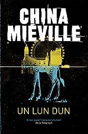 Un Lun Dun por China Mieville