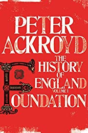 Foundation: The History of England Volume 1…