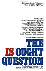 The Is/Ought Question: A Collection of…