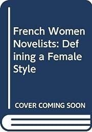 French women novelists : defining a female…