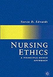 Nursing Ethics: A Principle-based Approach…