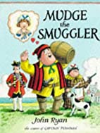 Mudge the Smuggler by John Ryan