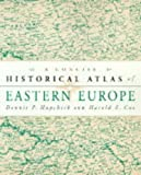 A concise historical atlas of Eastern Europe / Dennis P. Hupchick and Harold E. Cox