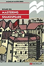 Mastering Shakespeare by Richard Gill