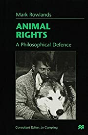 Animal Rights: A Philosophical Defence de…