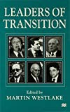 Leaders of transition / edited by Martin Westlake