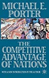 The competitive advantage of nations : with a new introduction / Michael E. Porter