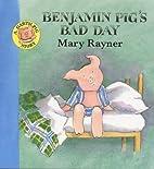 Benjamin Pig's Bad Day (A Garth Pig Story)…
