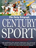 Century of sport : great sporting events and personalities of the twentieth century / edited by David Welch