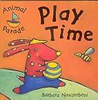 Play Time (Animal Parade) by Barbara…