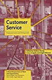 Customer service : empowerment and entrapment / edited by Andrew Sturdy, Irena Grugulis and Hugh Willmott