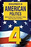 Developments in American politics 4 / edited by Gillian Peele ... [et al.]