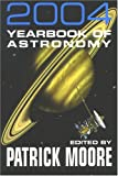2004 yearbook of astronomy / edited by Patrick Moore ; associate editor John Mason