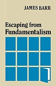 Escaping from Fundamentalism av James Barr