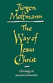 The Way of Jesus Christ: Christology in…