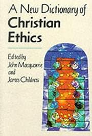 A New Dictionary of Christian Ethics av John…
