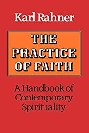 The Practice of Faith: A Handbook of…