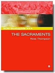 SCM Studyguide: The Sacraments por Ross…