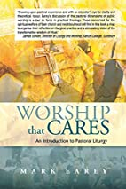 Worship That Cares: An Introduction to…