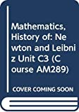 Newton and Leibniz / prepared by Margaret E. Baron and H.J.M. Bos ; for the [Open University] Course Team