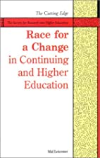 Race for a Change in Continuing and Higher…