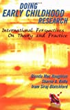 Doing early childhood research : international perspectives on theory and practice / [edited by] Glenda Mac Naughton, Sharne A. Rolfe., Iram Siraj-Blatchford