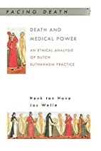 Death And Medical Power: An Ethical Analysis…