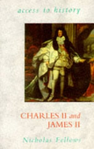 Charles II and James II (Access to History), Fellows, Nicholas