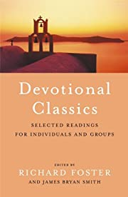Devotional Classics: Selected Readings for…