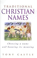 Christian Names for Boys & Grl: by Tony…