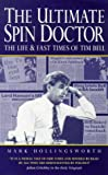 The Ultimate Spin Doctor: Life and Fast Times of Tim Bell Book