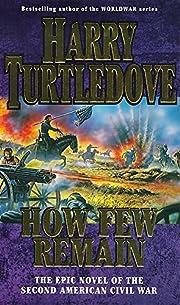 How Few Remain de Harry Turtledove