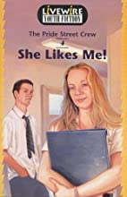She Likes Me! (Livewire Youth Fiction) by…