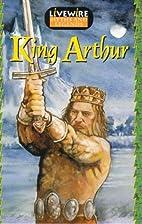 Livewire Myths and Legends: King Arthur…