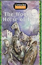 Livewire Myths and Legends: The Wooden Horse…