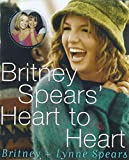 Britney Spears' heart to heart / Britney and Lynne Spears